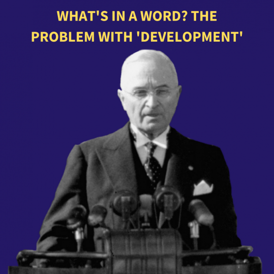 Harry Truman in front of a purple backdrop with the title 'What's in a Word? The Problem with 'Development'