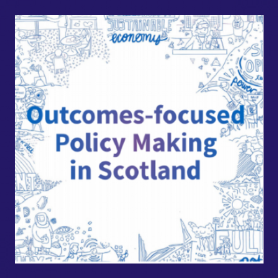Outcomes-focused policy making in Scotland